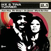Don't Play Me Cheap/It's Gonna Work Out Fine by Ike and Tina Turner