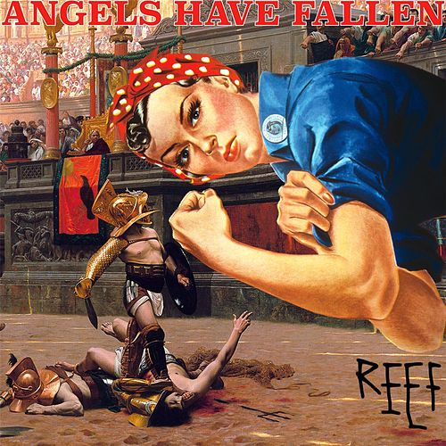 Angels Have Fallen by Reef