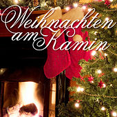Weihnachten am Kamin by Various Artists