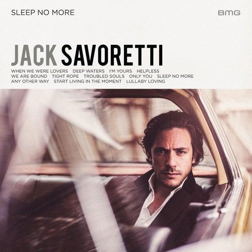 Sleep No More by Jack Savoretti