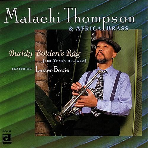 Buddy Bolden's Rag by Malachi Thompson
