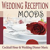 Wedding Reception Moods: Cocktail Hour & Wedding Dinner Music by Steven Current