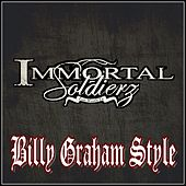 Billy Graham Style (feat. Renizance, Scotty Boy, Dat Boi T & Lucky Luciano) by Immortal Soldierz