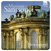 Music at Sanssouci: The Court of Frederick the Great by Various Artists