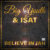 Believe in Jah by Big Youth
