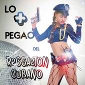 Lo + pegao del Reggaeton Cubano by Various Artists