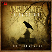 Di Last One (Gully Burial Again) - Single by VYBZ Kartel