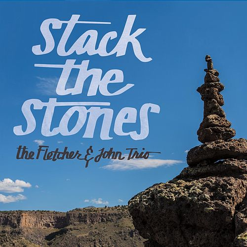 Stack the Stones by Fletcher