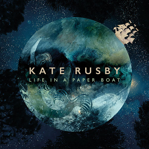 Life in a Paper Boat by Kate Rusby