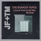 The Bunker Tapes (Live at York Cold War Bunker) by John Foxx