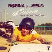 iBelieve (Arnej Downtempo Mix) by Bobina