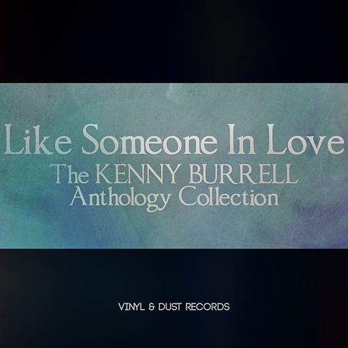 Like Someone in Love (The Kenny Burrell Anthology Collection) von Kenny Burrell