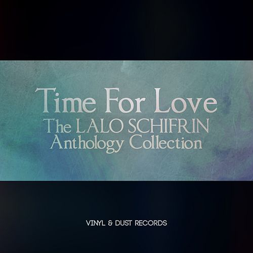 Time For Love (The Lalo Schifrin Anthology Collection) von Lalo Schifrin