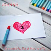 You and me, toi et moi, io e te 2 by Joanna