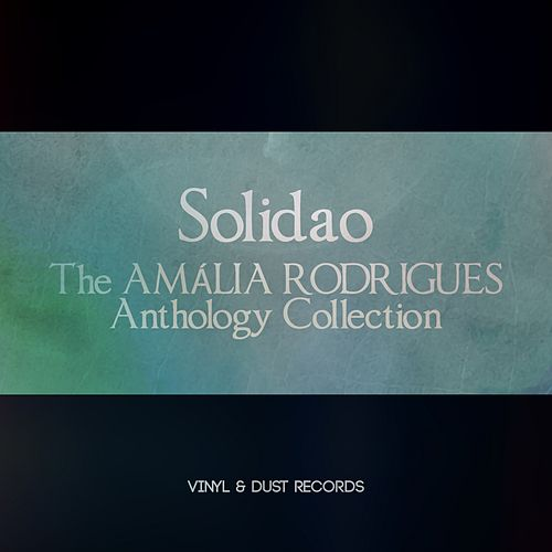 Solidao (The Amália Rodrigues Anthology Collection) von Amalia Rodrigues