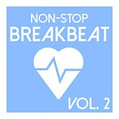 Non-Stop Breakbeat, Vol. 2 by Various Artists