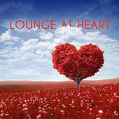 Lounge at Heart by Various Artists