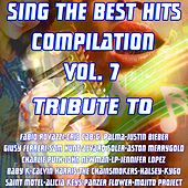 Sing The Best Hits, Vol. 7 (Special Instrumental Versions Tribute to Calvin Harris, Fabio Rovazzi, Justin Bieber Etc..) by Various Artists