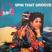 Spin That Groove by Baby J