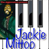 The Aggrovators Present: Jackie Mittoo by Jackie Mittoo