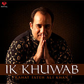 Ik Khuwab - Single by Rahat Fateh Ali Khan