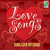 Tamil Love Hits Songs by Various Artists