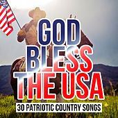 God Bless the USA - 30 Patriotic Country Songs by Various Artists