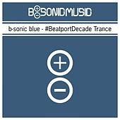B-Sonic Blue - #beatportdecade Trance (10 Years Beatport Special Edition) by Various Artists