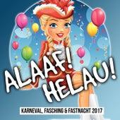 Alaaf! Helau! Karneval, Fasching & Fastnacht 2017 by Various Artists