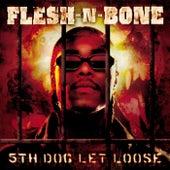 5th Dog Let Loose by Flesh-n-Bone