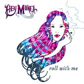 Roll With Me by Hey Monea!