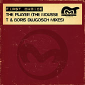 The Player (The Mousse T & Boris Dlugosch Mixes) by First Choice