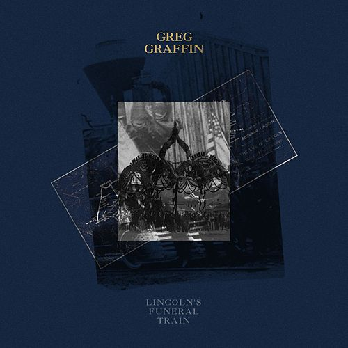 Lincoln's Funeral Train by Greg Graffin