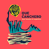 Que Canchero: New Sounds of Argentina by Various Artists