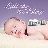 Lullaby for Sleep – Songs to Bed, Sweet Melodies at Goodnight, Calming Sounds for Toddlers by Classical Baby Lullabies Set