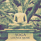 Yoga Lounge Music – Calming Sounds of New Age Music for Pure Mediatation, Mindfulness Training, Pure Relax and Feel Inner Energy by Asian Traditional Music