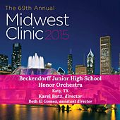 2015 Midwest Clinic: Beckendorff Junior High School Honor Orchestra (Live) by Various Artists