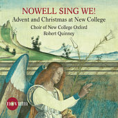 Nowell, Sing We!: Advent & Christmas at New College by Oxford The Choir Of New College