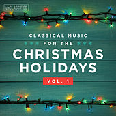 Classical Music for the Christmas Holiday, Vol. 1 by Various Artists