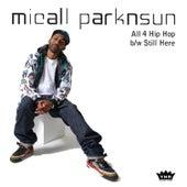 All 4 Hip Hop by Micall Parknsun