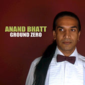 Ground Zero by Anand Bhatt