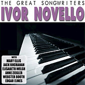 The Great Songwriters - Ivor Novello by Various Artists