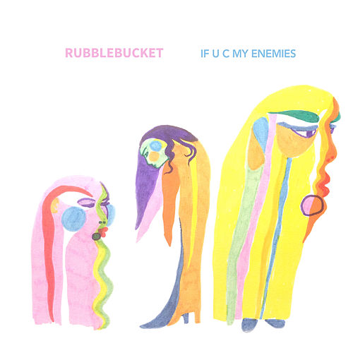 If U C My Enemies by Rubblebucket