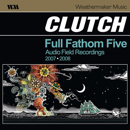 Full Fathom Five by Clutch