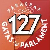 Paragraf 127 by Gatas Parlament