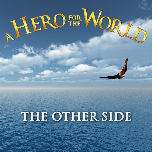 The Other Side by A Hero for the World