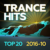 Trance Hits Top 20 - 2016-10 by Various Artists