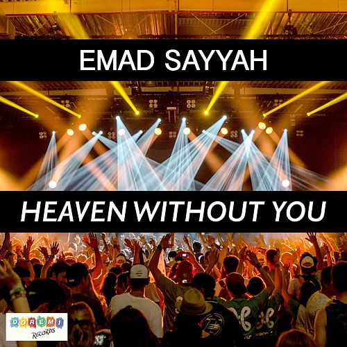 Heaven Without You by Emad Sayyah