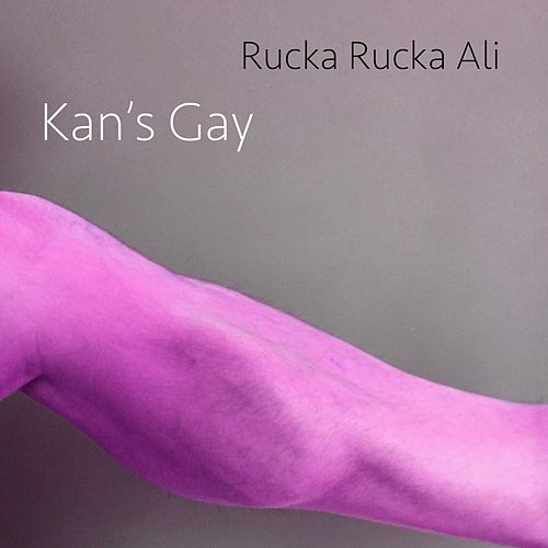 Kan's Gay by Rucka Rucka Ali