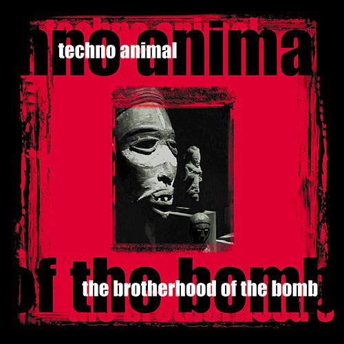 The Brotherhood Of The Bomb by Techno Animal
